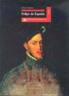 felipe de españa (3ª ed.)-henry kamen-9788432309571