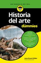 historia del arte para dummies-jesse bryant wilder-9788432903571