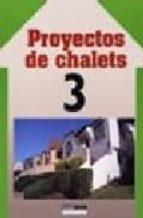 PROYECTOS DE CHALETS (T. III)