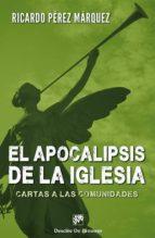 El libro de El apocalipsis de la iglesia: cartas a las comunidades autor RICARDO PEREZ MARQUEZ EPUB!