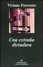 una extraña dictadura-viviane forrester-9788433961471