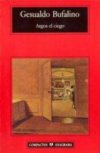 argos el ciego: los sueños de la memoria gesualdo bufalino 9788433966971