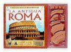 la antigua roma (civilizaciones y monumentos) (incluye maqueta de l coliseo)-philip steele-9788434887671