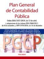 plan general de contabilidad publica: orde eha/1037/2010, de 13 de abril, y adaptaciones de las ordenes eha/3068/2011, de 8 de   noviembre, y hfp/1970/2016, de 16 de diciembre 9788436838671