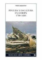 pintura y escultura en europa, 1780 1880 fritz novotny 9788437624471