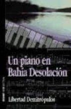 un piano en bahia desolacion libertad demitropulos 9788441408371