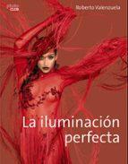la iluminacion perfecta-roberto valenzuela-9788441538771