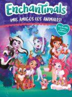 ¡mis amigos los animales! (enchantimals. actividades)-9788448850371