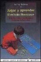 jugar y aprender, el metodo montessori: guia de actividades educa tivas desde los 2 a los 6 años lesley britton 9788449309571