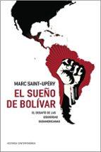 el sueño de bolivar marc saint upery 9788449321771