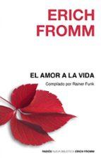 el amor a la vida erich fromm 9788449324871