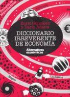 diccionario irreverente de economía enric gonzalez dario adanti 9788461706471