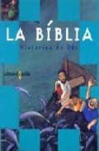 la biblia : histories de deu joaquin mª garcia de dios maria menendez ponte cruzat 9788466102971