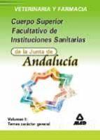 CUERPO SUPERIOR FACULTATIVO DE INSTITUCIONES SANITARIAS DE LA JUN TA DE ANDALUCIA. VETERINARIA Y FARMACIA: TEMARIO GENERAL DE SALUD PUBLICA Y SISTEMAS SANITARIOS (VOLUMEN II)