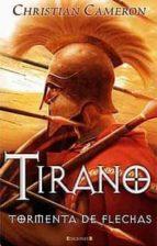 tirano: tormenta de flechas-christian cameron-9788466643771