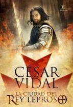 la ciudad del rey leproso-cesar vidal-9788467031171