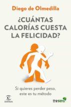 ¿cuantas calorias cuesta la felicidad?: si quieres perder peso, este es tu metodo-diego de olmedilla-9788467046571