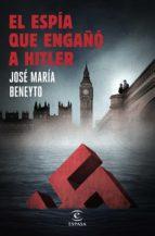 el espia que engaño a hitler-jose maria beneyto-9788467047271