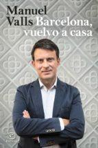 barcelona, vuelvo a casa-manuel valls-9788467054071