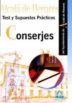 CONSERJES DEL AYUNTAMIENTO DE ALCALA DE HENARES. TEST Y SUPUESTOS PRACTICOS