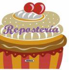 reposteria (recetas para cocinar) 9788467716771