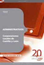 ADMINISTRATIVOS CORPORACIONES LOCALES DE CASTILLA Y LEON: TEST