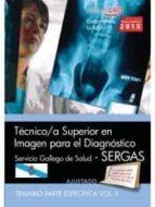 TÉCNICO/A SUPERIOR EN IMAGEN PARA EL DIAGNÓSTICO. SERVICIO GALLEGO DE SALUD (SERGAS). TEMARIO PARTE ESPECÍFICA VOL.II