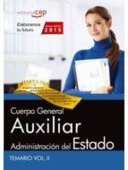 CUERPO GENERAL AUXILIAR DE LA ADMINISTRACIÓN DEL ESTADO. TEMARIO VOL. II.