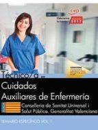 tecnico/a en cuidados auxiliares de enfermeria conselleria de sanitat universal i salut publica generalitat valenciana. temario especifico (vol. i) 9788468171371