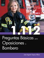 1.112 preguntas basicas para oposiciones a bombero jose agustin tapias alfaro 9788468175171