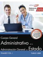 cuerpo general administrativo de la administracion general del estado (turno libre): temario (vol. i)-9788468189871