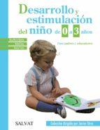desarrollo y estimulacion del niño de 0 a 3 años rosa maria iglesias rafael sanz marisol justo 9788469600771