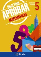 objetivo aprobar: matemáticas 5º educacion primaria-9788469609071