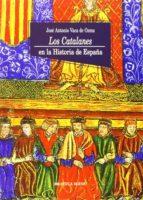 los catalanes en la historia de españa-jose antonio vaca de osma-9788470304071