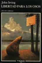 libertad para los osos-john irving-9788472234871
