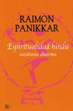 espiritualidad hindu: sanatana dharma-raimon panikkar-german ancochea soto-9788472455771