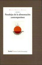 paradojas de la alimentacion contemporanea mabel gracia arnaiz 9788474262971