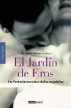 el jardin de eros: las fantasias sexuales de los españoles-javier molina-9788475560571