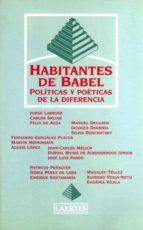 los habitantes de babel: politicas y poeticas de la diferencia jorge larrosa bondia 9788475844671