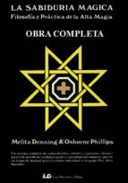 la sabiduria magica (obra completa)-melita denning-osborne phillips-9788476270271