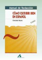 manual de redaccion: como escribir bien en español graciela reyes 9788476353271