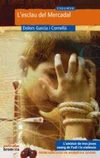l esclau del mercadal (premi bancaixa de narrativa juvenil)-dolors garcia-9788476608371
