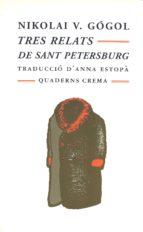 tres relats de sant petesburg nikolai vasil´evich gogol 9788477272571