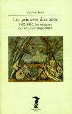 primeros diez años 1900-1910, los origenes del arte contemporaneo (2ª ed.)-valeriano bozal-9788477745471