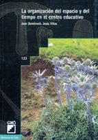 la organizacion del espacio y del tiempo en el centro educativo-joan domenech-jesus viñas-9788478271771