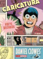 caricatura  (3ª ed) daniel clowes 9788478338771