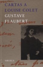 cartas a louise colet-gustave flaubert-9788478446971