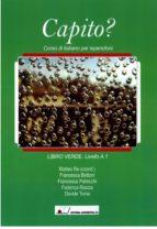 capito?: corso di italiano per ispanofoni. a.1-matteo re-francesca bettoni-federica rocia-9788479913571