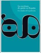 El libro de La escritura de guion en españa autor VV.AA. EPUB!