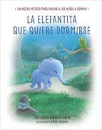 la elefantina que quier dormir carl johan forssen ehrlin 9788480538671